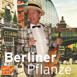 Pit Schneider Berliner Pflanze