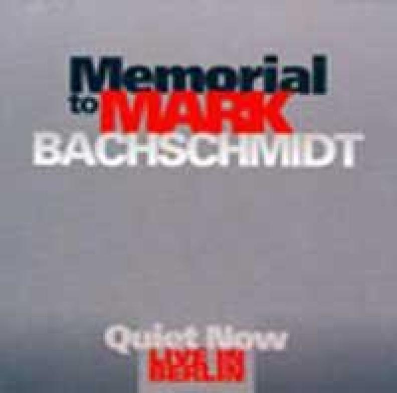 CD Cover Memorial to Mark Bachschmidt